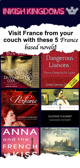 Visit France from your couch with these 5 France based novels! inkish kingdoms