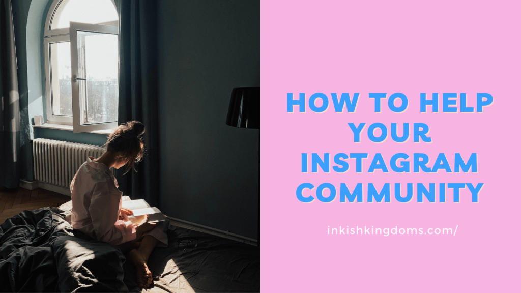 how to help your instagram community. woman reading on her room